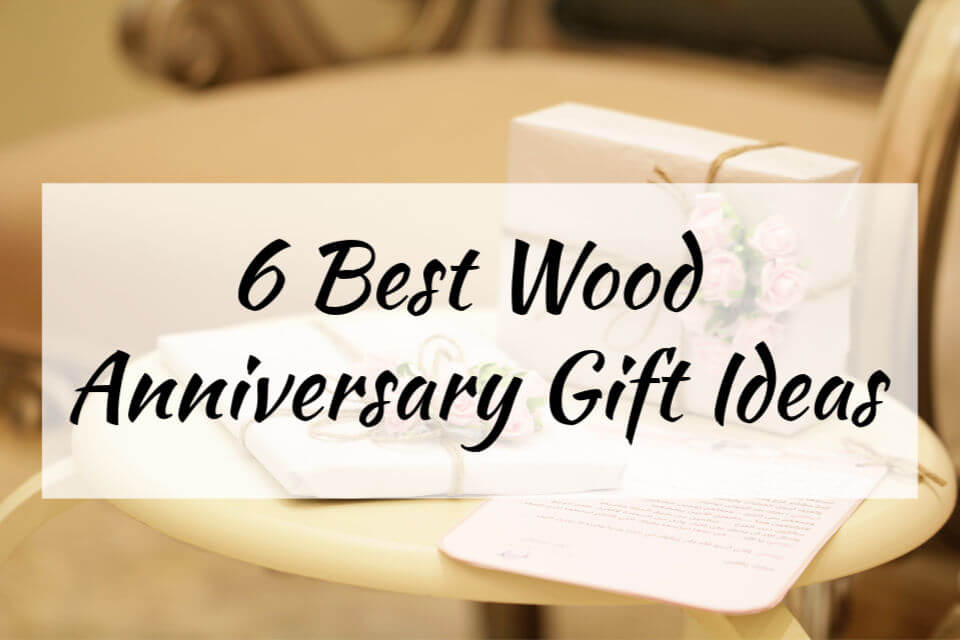 6 Best Wood Anniversary Gift Ideas